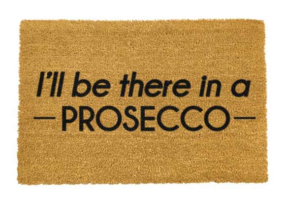 I'll Be There in a Prosecco Welcome Mat