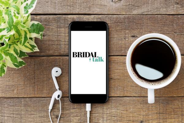 Bridal Talk: Episode 2 Has Landed