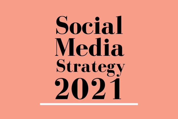 Social Media Strategy for 2021