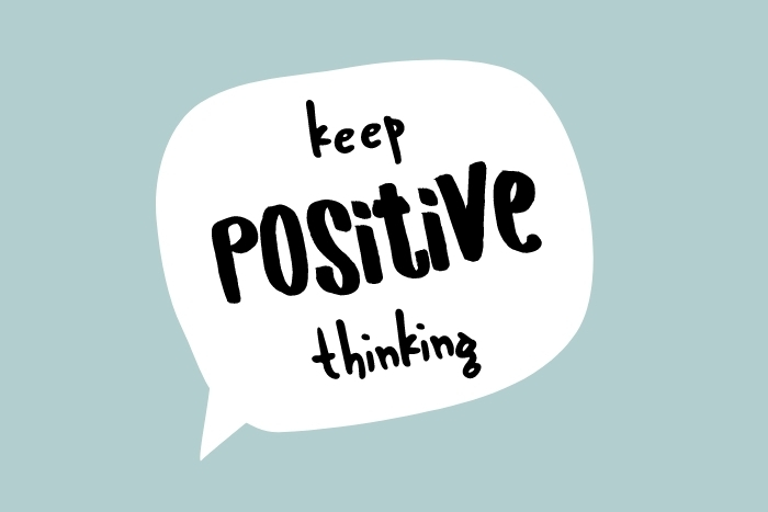 Positively Positive: putting out what you want to receive back